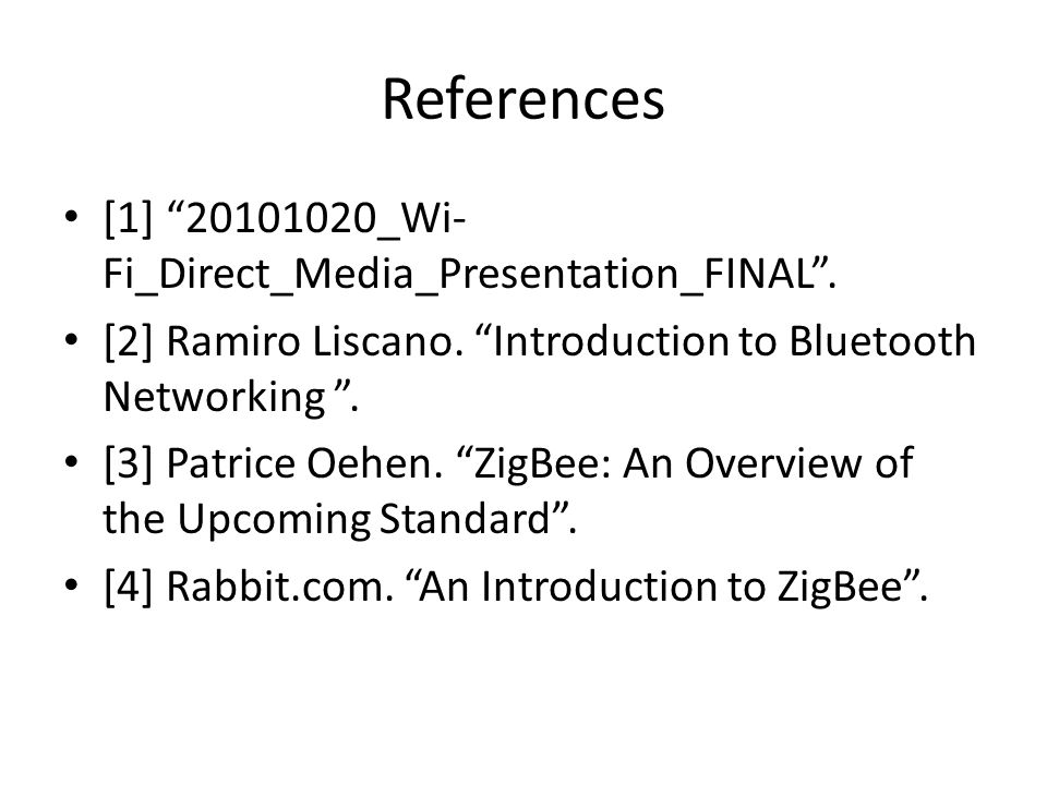 References [1] 20101020_Wi-Fi_Direct_Media_Presentation_FINAL .